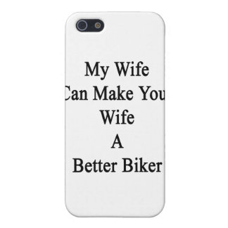 My Wife Can Make Your Wife A Better Biker iPhone SE/5/5s Cover