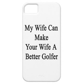 My Wife Can Make Your Wife A Better Golfer iPhone SE/5/5s Case