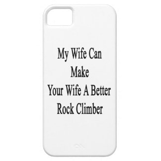 My Wife Can Make Your Wife A Better Rock Climber iPhone SE/5/5s Case
