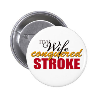 My Wife Conquered Stroke Buttons