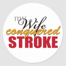 My Wife Conquered Stroke Classic Round Sticker