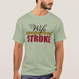 My Wife Conquered Stroke T-Shirt
