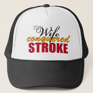 My Wife Conquered Stroke Trucker Hat