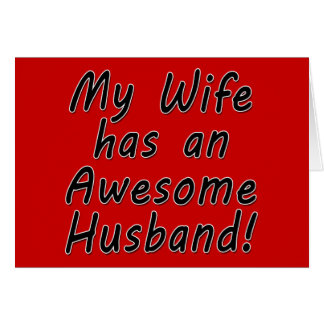 My Wife has an Awesome Husband Cards