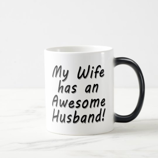 My Wife has an Awesome Husband Magic Mug