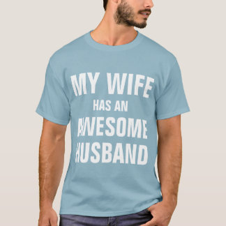 My wife has an awesome husband T-Shirt