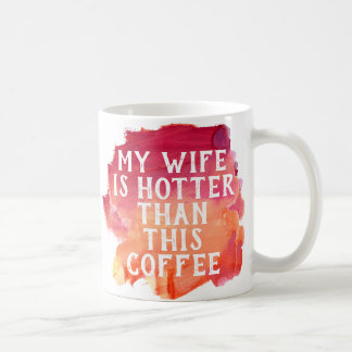 My Wife Hotter Than This Coffee Watercolor Trendy Coffee Mug