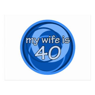 My Wife Is 40 Postcard
