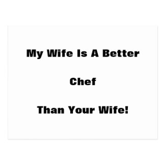 My Wife Is A Better Chef Than Your Wife! Postcard