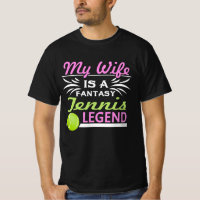My Wife Is A Fantasy Tennis Legend Shirt