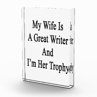 My Wife Is A Great Writer And I'm Her Trophy Awards