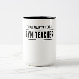 My Wife Is A Gym Teacher Two-Tone Coffee Mug