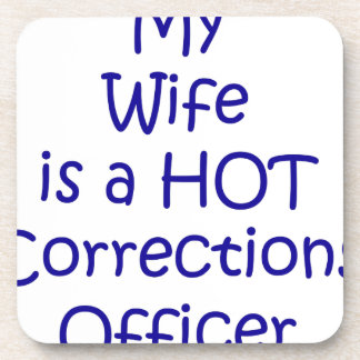 My wife is a hot corrections officer beverage coaster