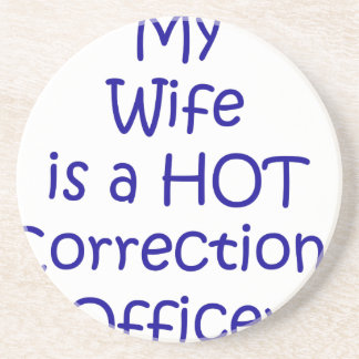 My wife is a hot corrections officer coaster