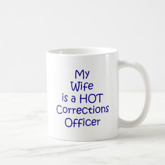 My wife is a hot corrections officer coffee mug