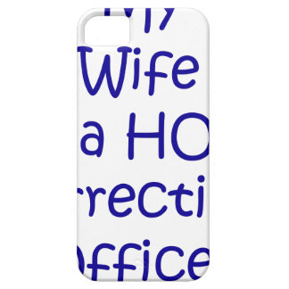 My wife is a hot corrections officer iPhone SE/5/5s case