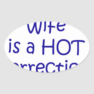 My wife is a hot corrections officer oval sticker