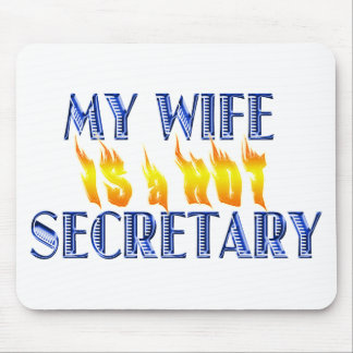 MY WIFE IS A HOT SECRETARY MOUSE PAD