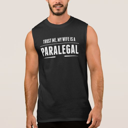 My Wife Is A Paralegal Sleeveless Shirt T-Shirt, Hoodie, Sweatshirt