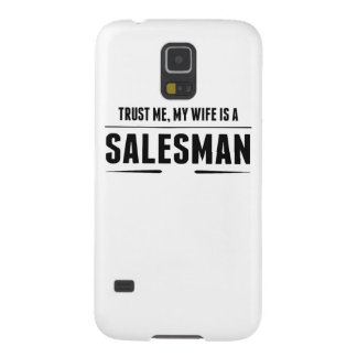 My Wife Is A Salesman Galaxy S5 Cover