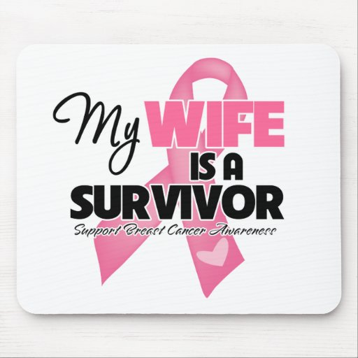 My Wife is a Survivor - Breast Cancer Mousepads