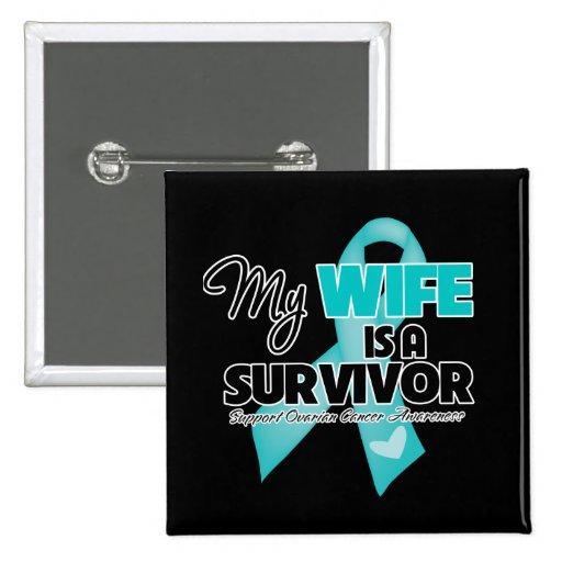 My Wife is a Survivor - Ovarian Cancer Pinback Button