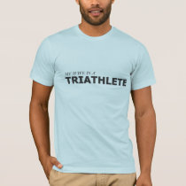 MY WIFE IS A TRIATHLETE/GYNECOLOGIC-OVARIAN CANCER T-Shirt