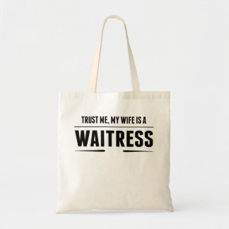 My Wife Is A Waitress Budget Tote Bag