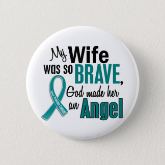 My Wife Is An Angel 1 Ovarian Cancer Button