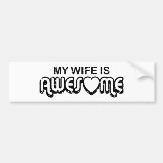 My Wife Is Awesome Bumper Sticker