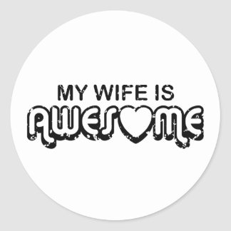 My Wife Is Awesome Round Stickers