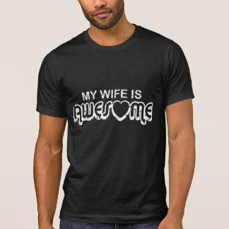 My Wife Is Awesome T-Shirt