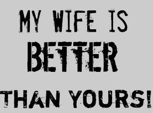 Husband Is Better Than Yours Gifts On Zazzle