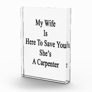 My Wife Is Here To Save You She's A Carpenter Awards
