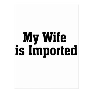 My Wife Is Imported Postcard