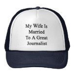 My Wife Is Married To A Great Journalist Hat