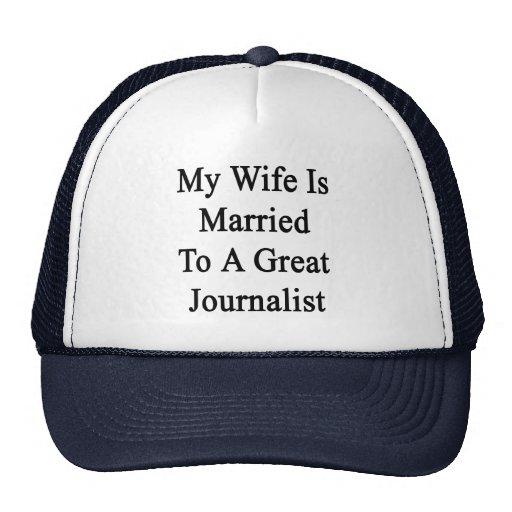 My Wife Is Married To A Great Journalist Trucker Hat