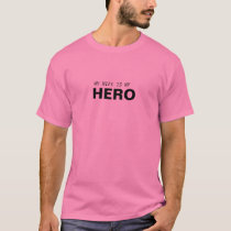 MY WIFE IS MY HERO/BREAST CANCER SURVIVOR T-Shirt