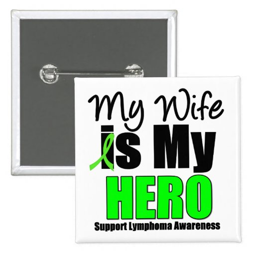 My Wife is My Hero - Lymphoma 2 Inch Square Button