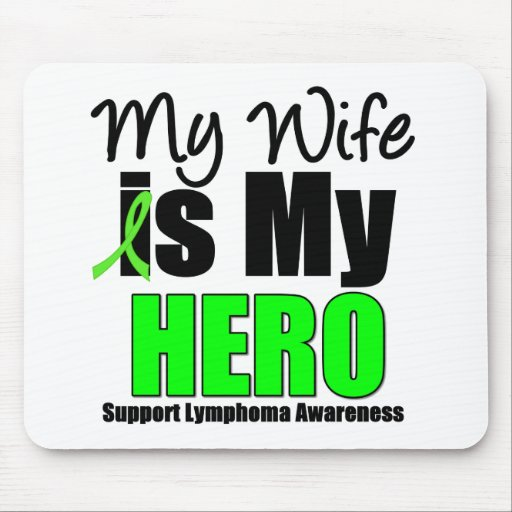 My Wife is My Hero - Lymphoma Mouse Pad
