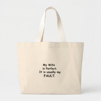 My Wife is Perfect It is Usually My Fault Bags