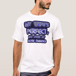 My Wife is Perfect T-Shirt