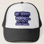 My Wife is Perfect Trucker Hat