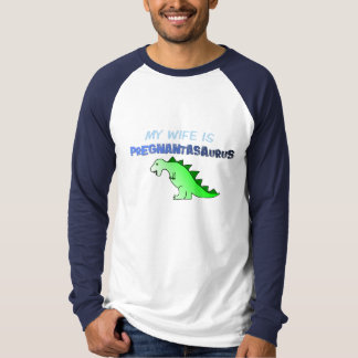 My Wife is Pregnantasaurus T Shirt