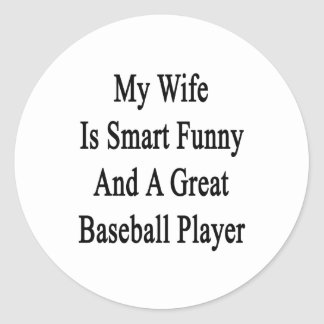 My Wife Is Smart Funny And A Great Baseball Player Sticker