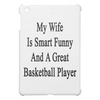 My Wife Is Smart Funny And A Great Basketball Play iPad Mini Cover