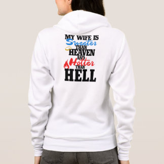 My wife is sweeter than heaven and hotter than hel hoodie