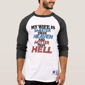 My wife is sweeter than heaven t shirts