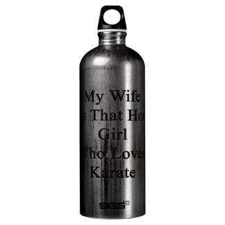 My Wife Is That Hot Girl Who Loves Karate SIGG Traveler 1.0L Water Bottle