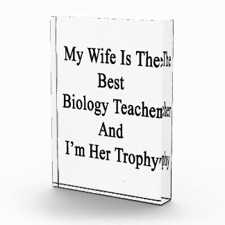 My Wife Is The Best Biology Teacher And I'm Her Tr Awards